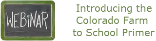 Colorado Farm to School Primer Webinar